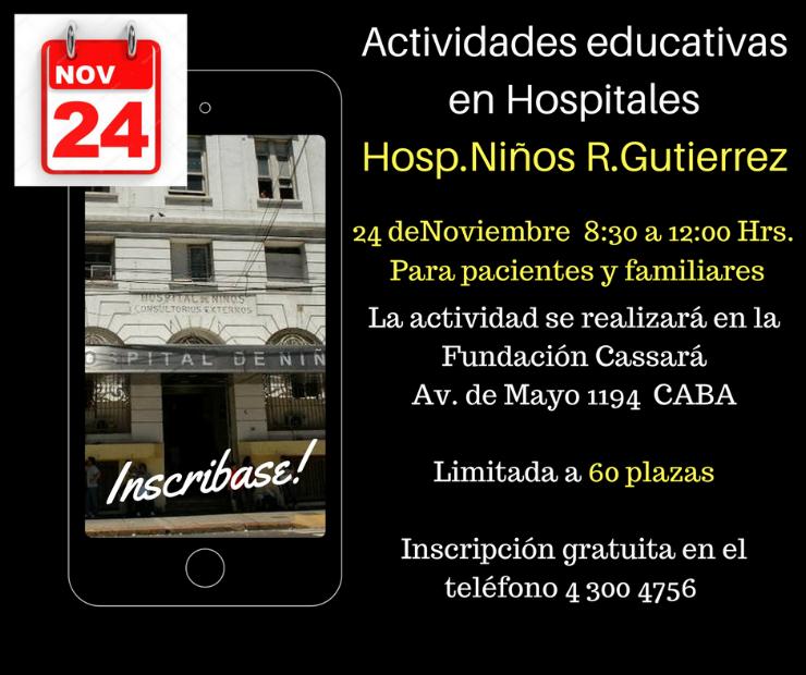 Actividades Educativas en Hospital Niños R. Gutiérrez el 24 de noviembre de 08:30 a 12:30 hs para pacientes y familiares